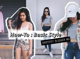 How-To : Basic Style แต่งตัวเบสิค แต่ชิคได้อีก (ShopSpot Blogger #9)