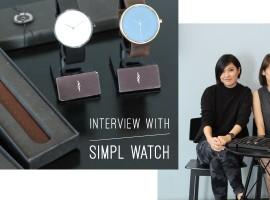 บทสัมภาษณ์ : Simpl แบรนด์นาฬิกาทรงเรียบเท่ ดีไซน์โดนใจระดับอินเตอร์ (บทสัมภาษณ์ #28)