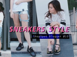 How To Wear Sneakers Style เปลี่ยนลุคเป็นสาวมั่นด้วยรองเท้าผ้าใบ (ShopSpot Blogger #10)