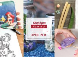ShopSpot Workshop : 5 เวิร์คช็อป ต้อนรับซัมเมอร์ ประจำเดือนเมษายน 2559