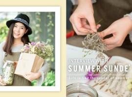 บทสัมภาษณ์ : Summer Sunde' ผู้ดึงธรรมชาติแบบดิบๆของดอกไม้แห้ง สู่ความสวยงามในชีวิตประจำวัน (บทสัมภาษณ์#31)