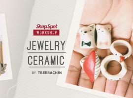 ShopSpot Workshop : Jewelry Ceramic ทำเครื่องประดับเซรามิค by Treerachin (18/03/2017)