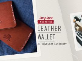 ShopSpot Workshop : Leather Wallet Handcraft ทำกระเป๋าสตางค์หนังแท้ Workshop#25
