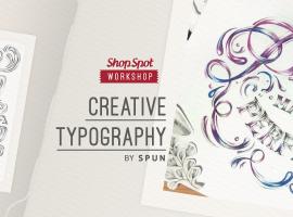 ShopSpot Workshop : Creative Typography สร้างสรรค์การเขียน และ จัดวางตัวอักษร อย่างมีสไตล์ Workshop#44