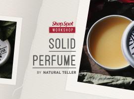 ShopSpot Workshop : สร้างกลิ่นน้ำหอมแห้ง Solid Perfume Workshop By Natural Teller – 22/10/2016