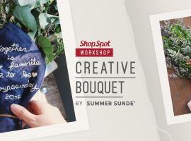 ShopSpot Workshop : จัดช่อดอกไม้ ปักผ้าแทนใจ Creative Bouquet By SUMMER SUNDE'  – 18/06/2016 (Workshop#30)
