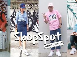 ใครๆก็เป็นแฟชั่นไอค่อนได้! ด้วยการ แต่งตัวเท่ๆ ตามสไตล์ ShopSpotter ! (Weekly Look #17)