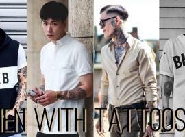 มาดู Men with Tattoos กับ 4 วิถีรอยสักลูกผู้ชาย เพิ่มสเน่ห์ให้การแต่งตัว (สไตล์ #190)