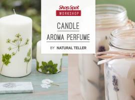 ShopSpot Workshop : สอนทำเทียนอโรมากลิ่นน้ำหอม Candle Aroma Perfume By Natural Teller Workshop #46