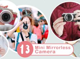 13 กล้อง Mirrorless ไซส์มินิ พกง่าย / ถ่ายสวย (ความรู้ช้อปปิ้ง #29)