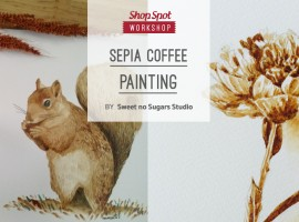 ShopSpot Workshop : Sepia coffee painting Workshop วาดภาพจากสีกาแฟ – 11/09/2016