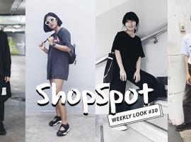 มาดู สไตล์การแต่งตัวสุดชิค ของเหล่า ShopSpotter กันจ้า  (Weekly Look #30)