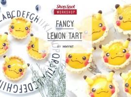ShopSpot Workshop : Fancy Lemon Tart สอนทำ ทาร์ตเลมอนรูปการ์ตูน by Mmynt