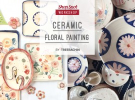 ShopSpot Workshop : Ceramic Floral Painting Workshop by Treerachin – 26/11/2016