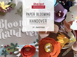 ShopSpot Workshop : สอนตกแต่งกล่องของขวัญด้วยงานกระดาษ Paper blooming handover Workshop by Papeterie (13/11/2016)