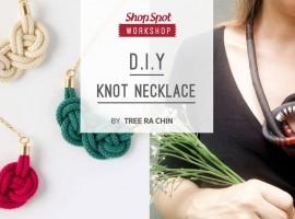 ShopSpot Workshop : DIY Knot Necklace Workshop ทำสร้อยคอจากเชือกและผ้า (4/12/2016)