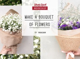ShopSpot Workshop : Make a bouquet of Flowers สอนทำช่อดอกไม้ (10/12/2016)
