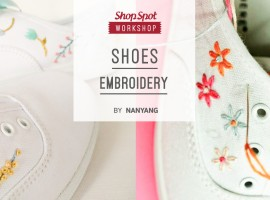 ShopSpot Workshop : Embroidery on Canvas Shoes  ปักรองเท้าผ้าใบ by Nanyang – 17/12/2016