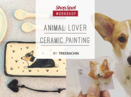 ShopSpot Workshop : Ceramic painting Animal Lover Theme by Treerachin (22/01/2017)