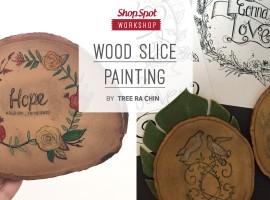 ShopSpot Workshop : Wood Slice Painting by Treerachin สอนวาดและเพนท์แผ่นไม้เป็นของขวัญแต่งบ้าน (12/02/2017)