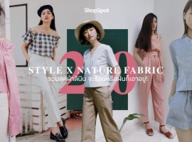 20 Style x Nature Fabric รวมลุคผ้าลินิน จะร้อนหรือฝนก็เอาอยู่!