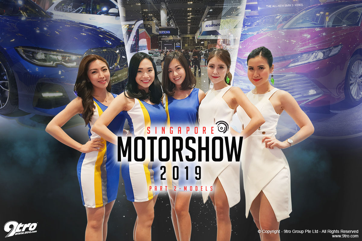 2019 Singapore Motorshow - Part 2 (Models)