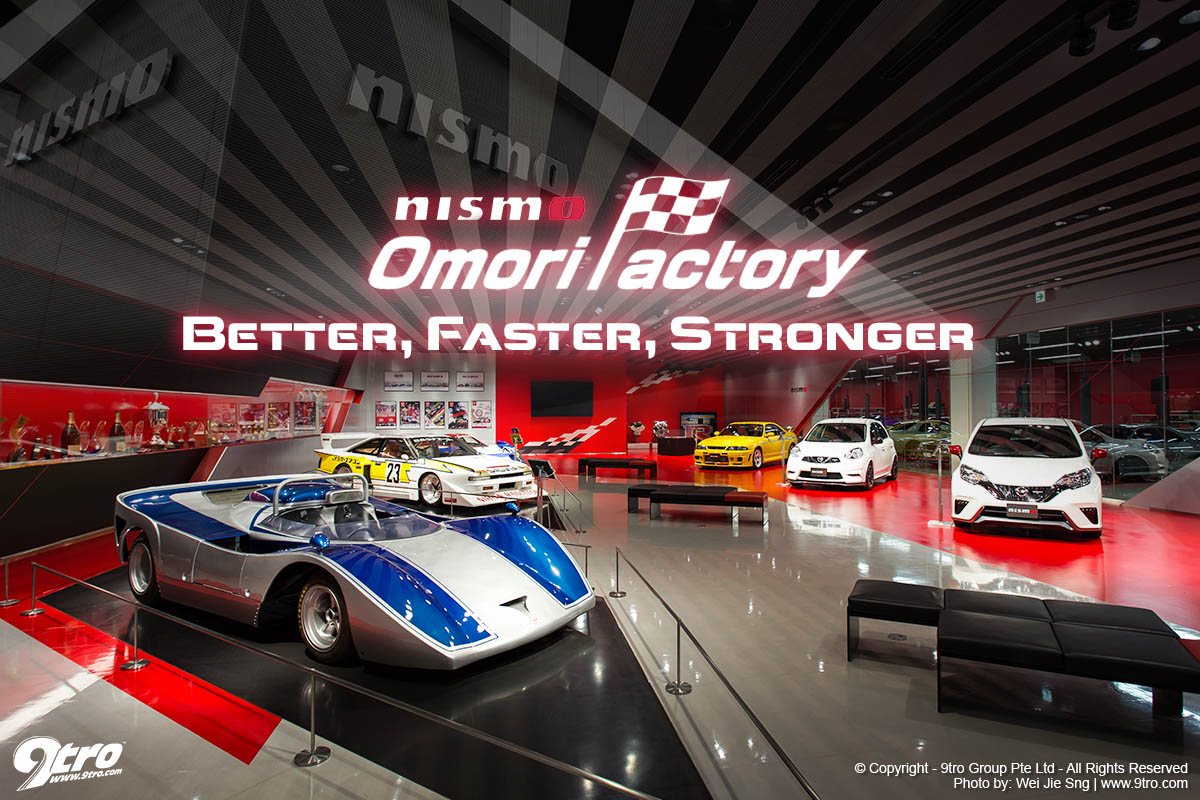 Nismo Omori Factory - Better, faster, stronger