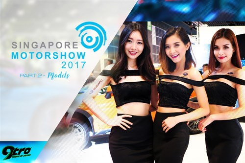 2017 Singapore Motorshow – Part 2 (Models)