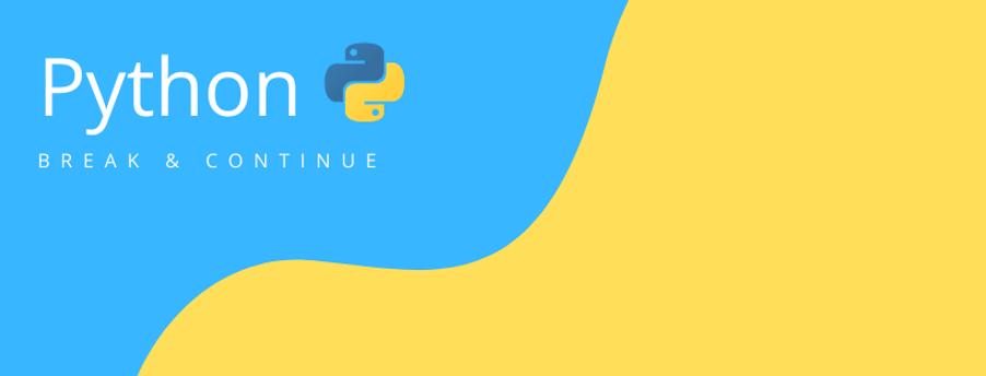 Python循環語句打斷 : break&continue命令
