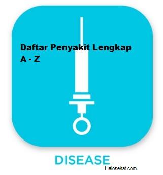 Daftar Penyakit & Kelainan Medis A-Z