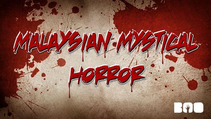 Malaysian Mystical Horror