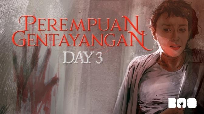 Perempuan Gentayangan: Day 3