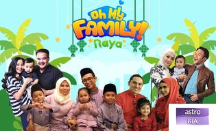 OH MY FAMILY RAYA