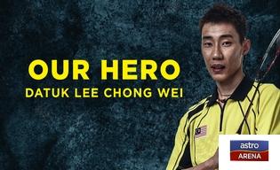 OUR HERO DATUK LEE CHONG WEI