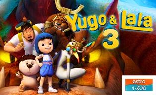 YUGO & LALA 3