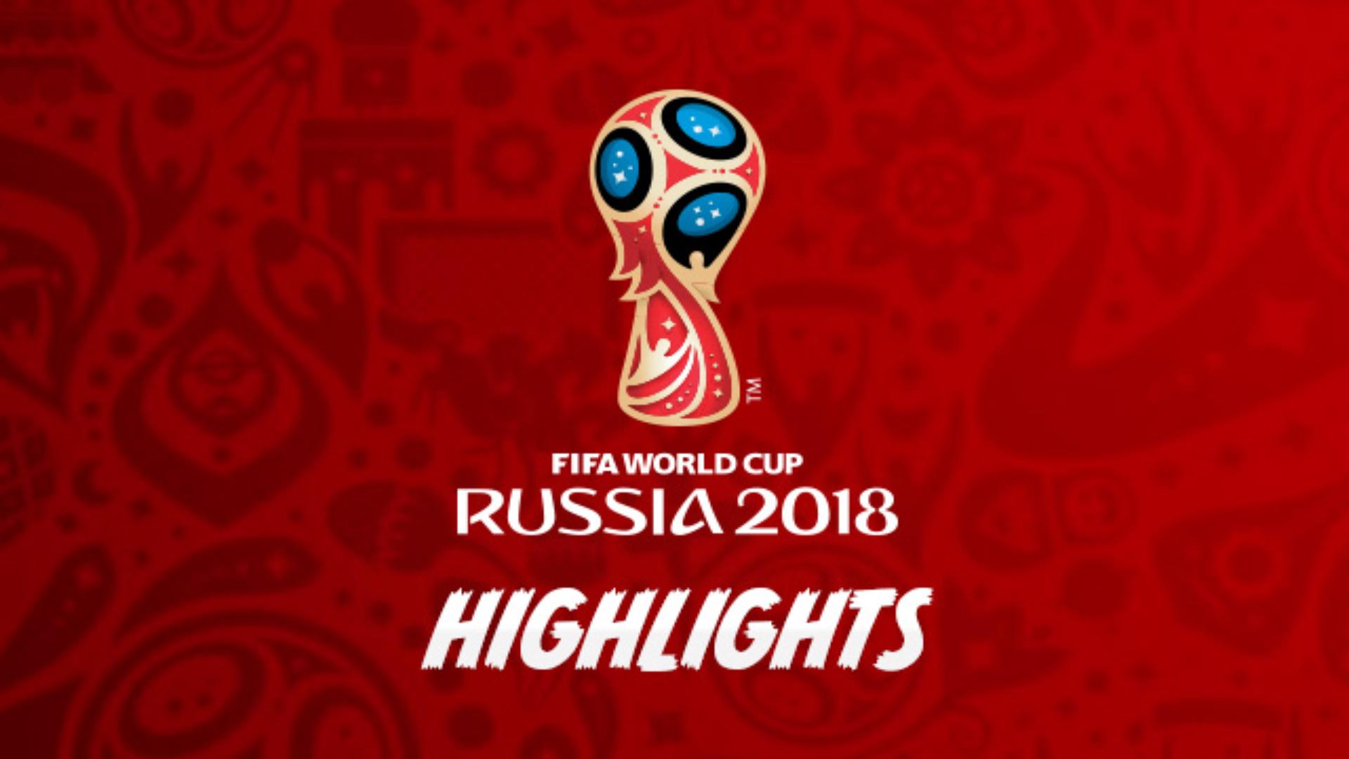 2018 FIFA WC MATCH HIGHLIGHTS