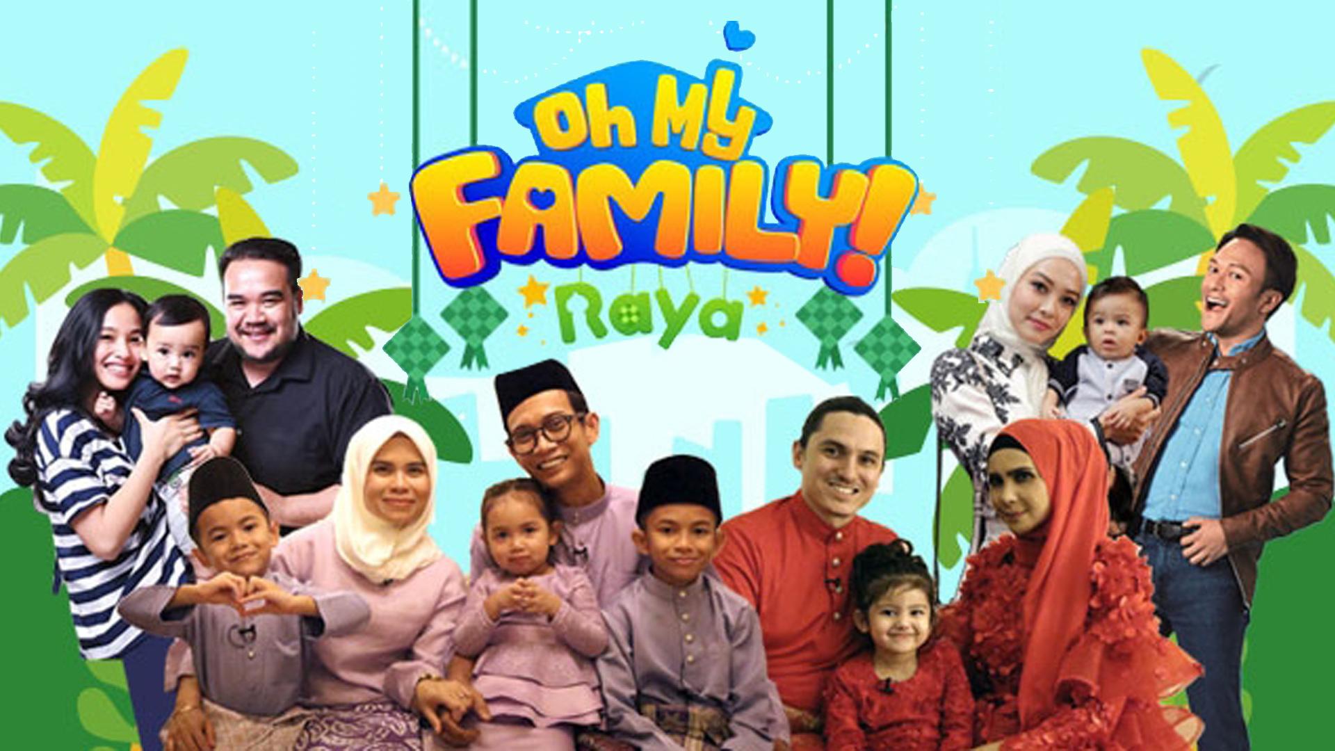 OH MY FAMILY RAYA