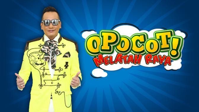 OPOCOT! MELATAH RAYA