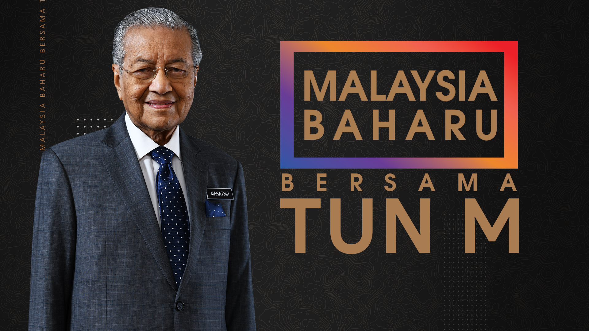 MALAYSIA BAHARU BERSAMA TUN MAHATHIR