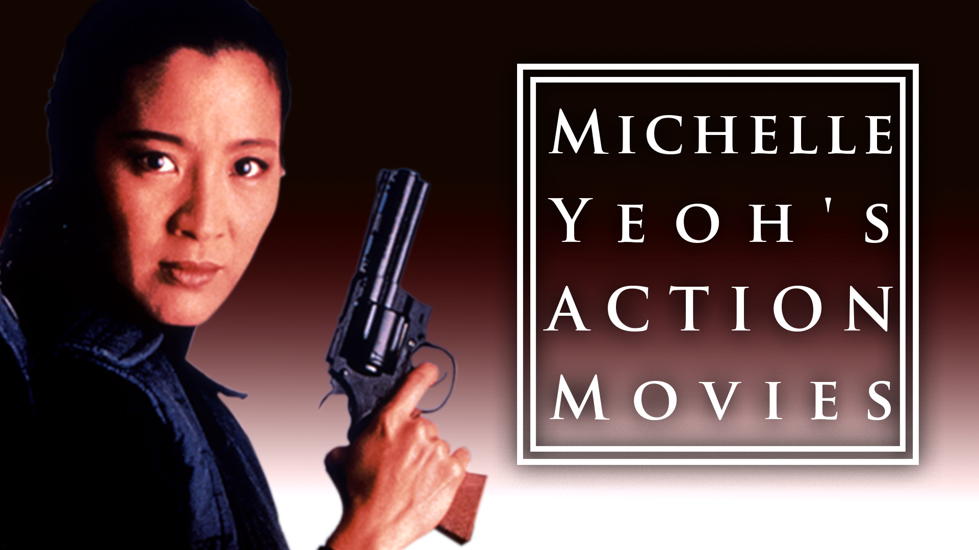 MICHELLE YEOH'S ACTION MOVIES