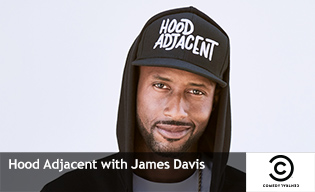 HOOD ADJACENT WITH JAMES DAVIS