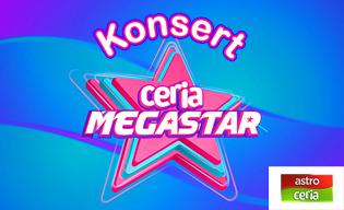 KONSERT CERIA MEGASTAR