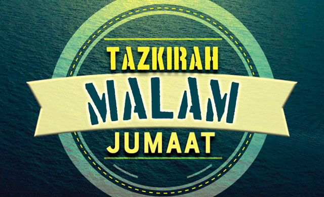 Tazkirah Malam Jumaat Ep30