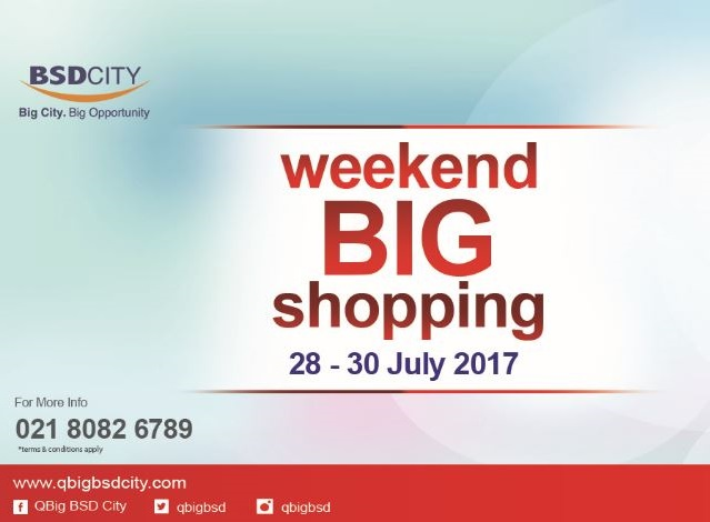 Weekend BIG Shopping at QBig BSD City