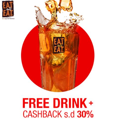 Free Drink and Cashback up to 30% from Eat & Eat