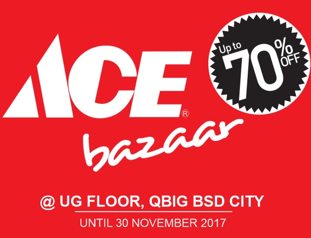 Ace Bazaar Up To 70% Off in QBig BSD City