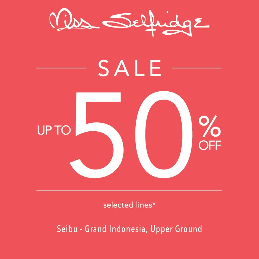 Sale Up To 50 From Seibu Dept Store Grand Indonesia
