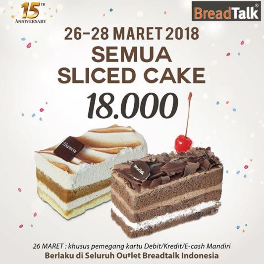Promo All Sliced Cake Rp 18.000 in BreadTalk