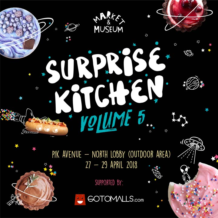 "Market & Museum ""SURPRISE KITCHEN Vol. 5"" at PIK Avenue"