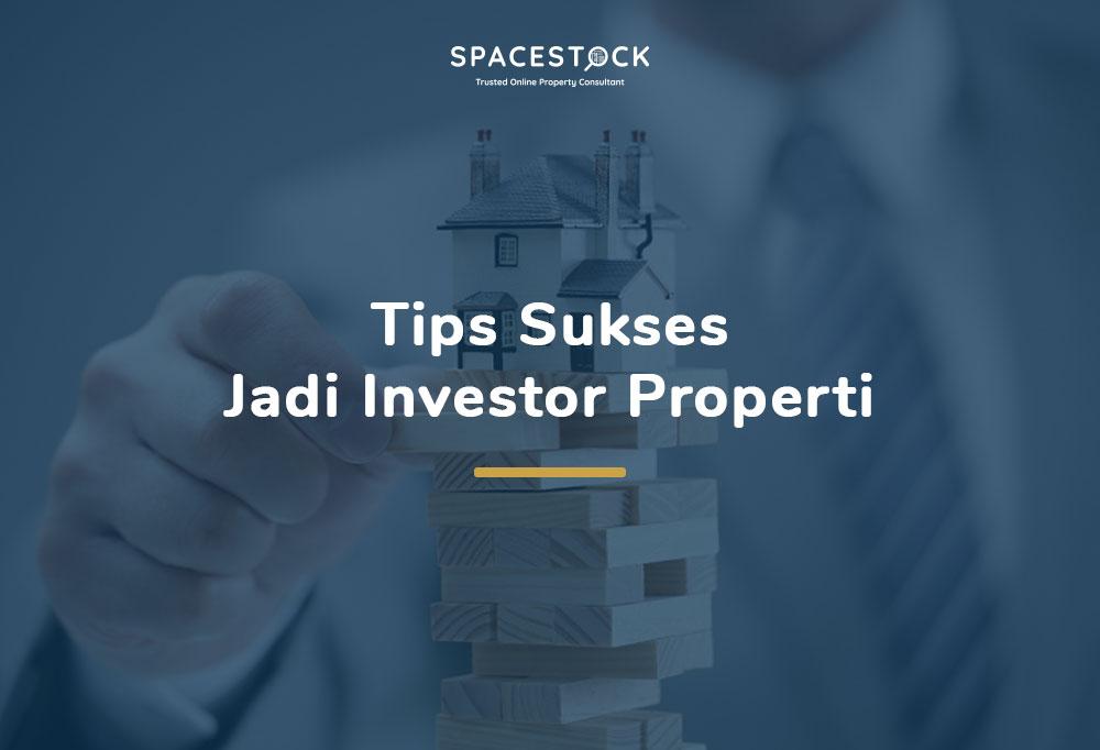 Berniat Jadi Investor Properti? Ikuti 10 Tips Sukses Ini Dulu!